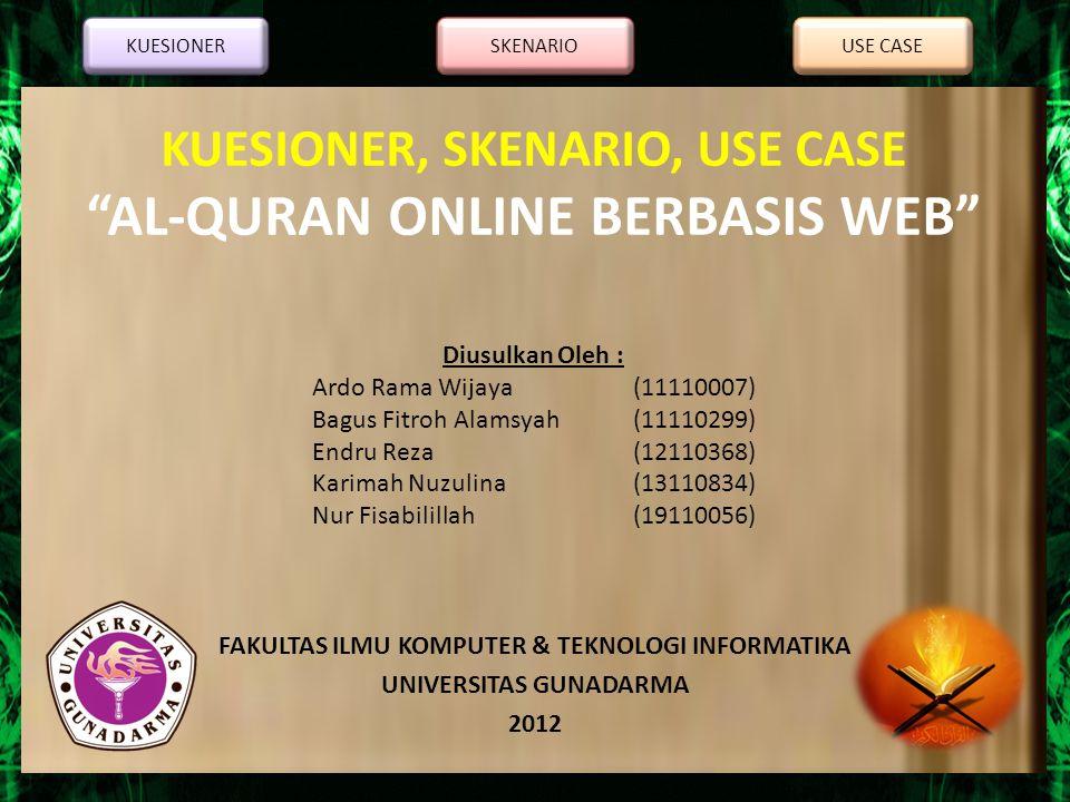 KUESIONER, SKENARIO, USE CASE AL-QURAN ONLINE BERBASIS WEB