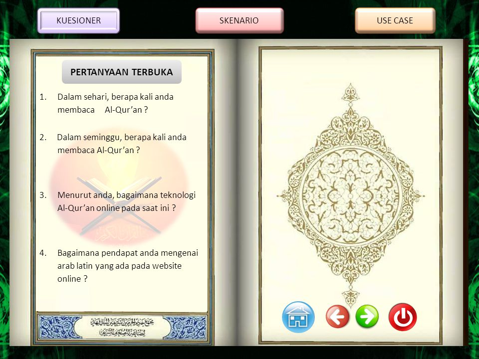 KUESIONER SKENARIO. USE CASE. Dalam sehari, berapa kali anda membaca Al-Qur'an