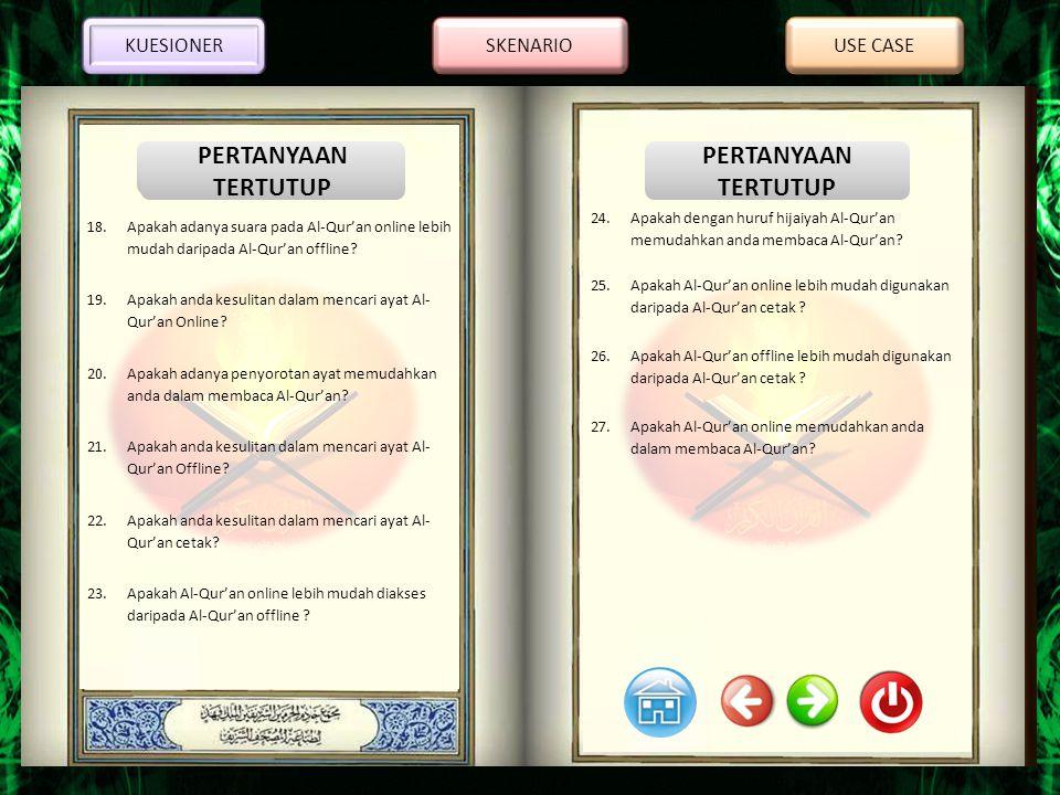 KUESIONER SKENARIO. USE CASE. Apakah dengan huruf hijaiyah Al-Qur'an memudahkan anda membaca Al-Qur'an
