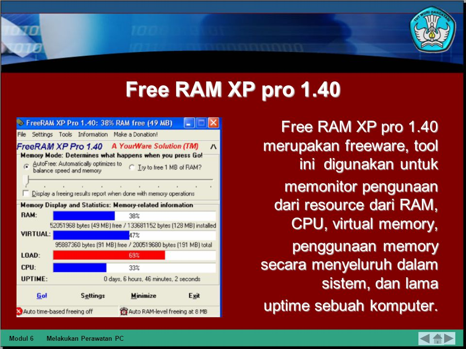 Free RAM XP pro 1.40 Free RAM XP pro 1.40 merupakan freeware, tool ini digunakan untuk.