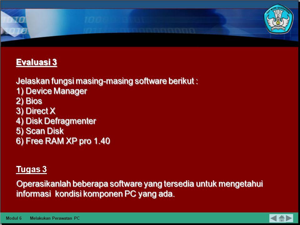Jelaskan fungsi masing-masing software berikut : 1) Device Manager