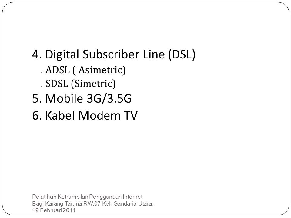 4. Digital Subscriber Line (DSL)