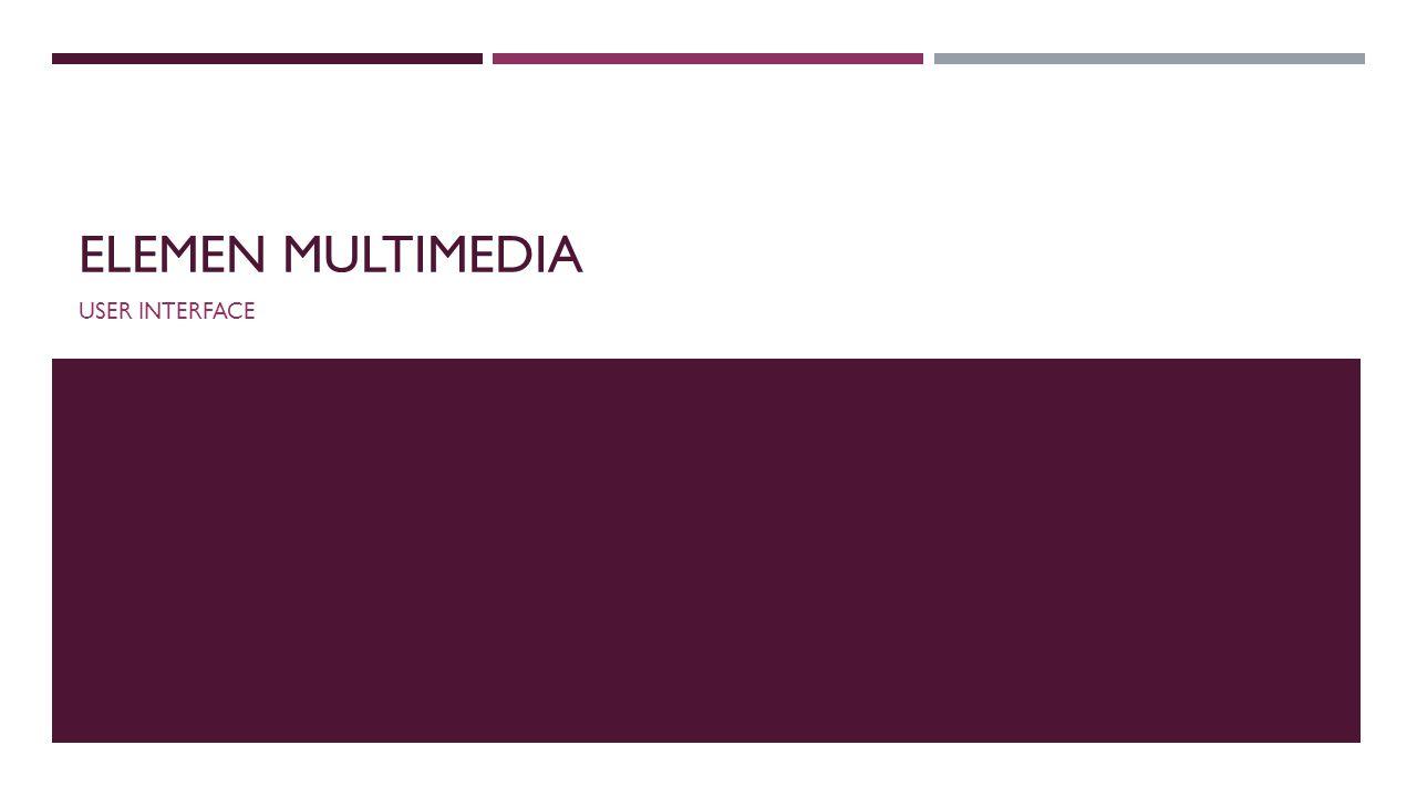 Elemen multimedia User interface