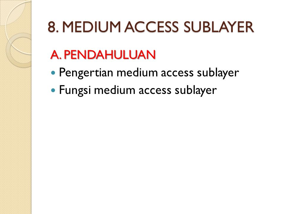 8. MEDIUM ACCESS SUBLAYER