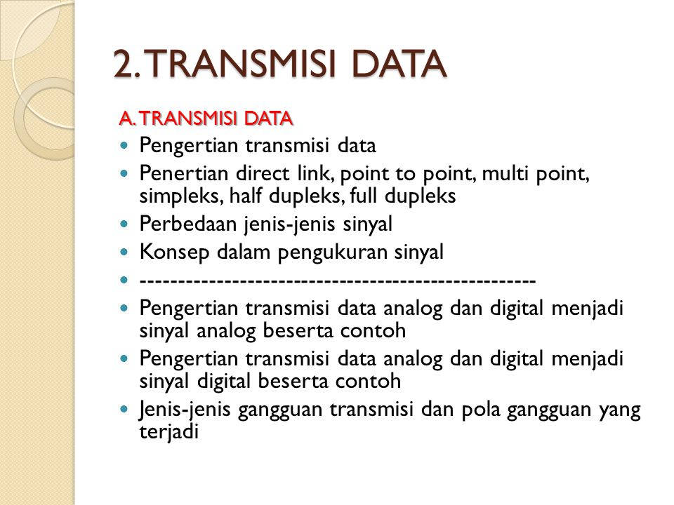 2. TRANSMISI DATA Pengertian transmisi data