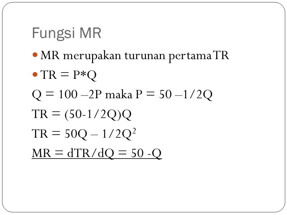 Fungsi MR MR merupakan turunan pertama TR TR = P*Q