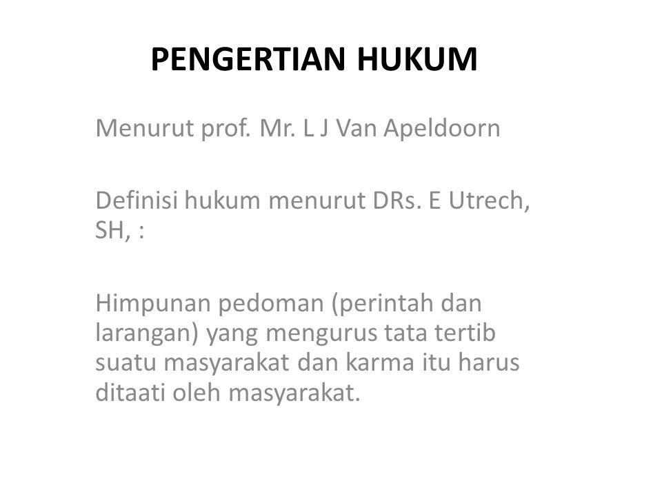 PENGERTIAN HUKUM Menurut prof. Mr. L J Van Apeldoorn