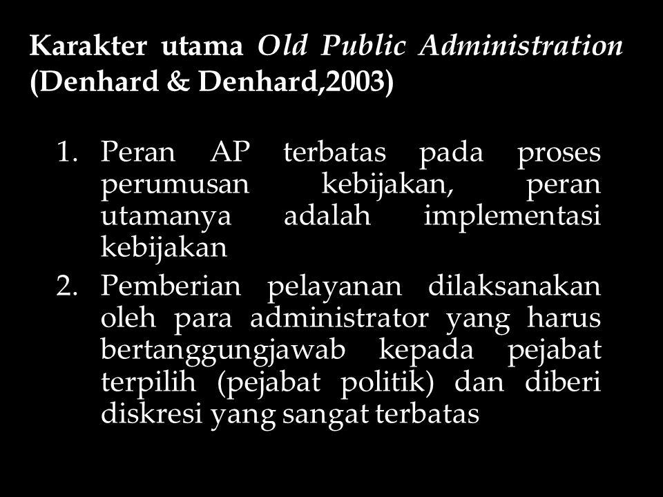 Karakter utama Old Public Administration (Denhard & Denhard,2003)