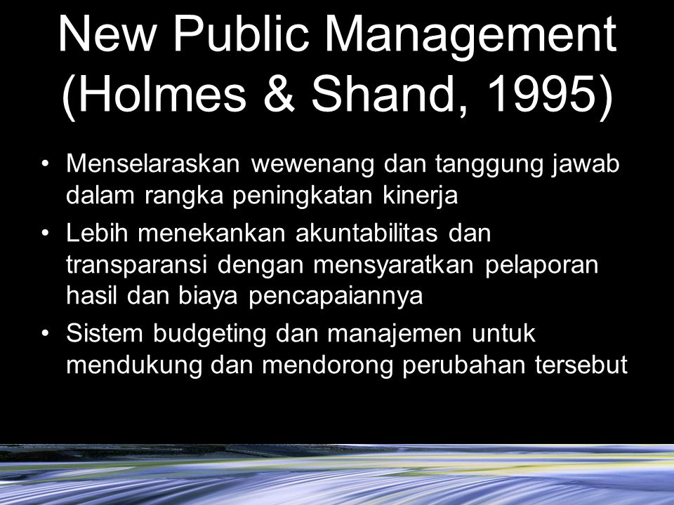 New Public Management (Holmes & Shand, 1995)