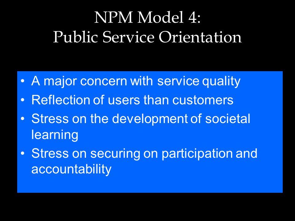 NPM Model 4: Public Service Orientation