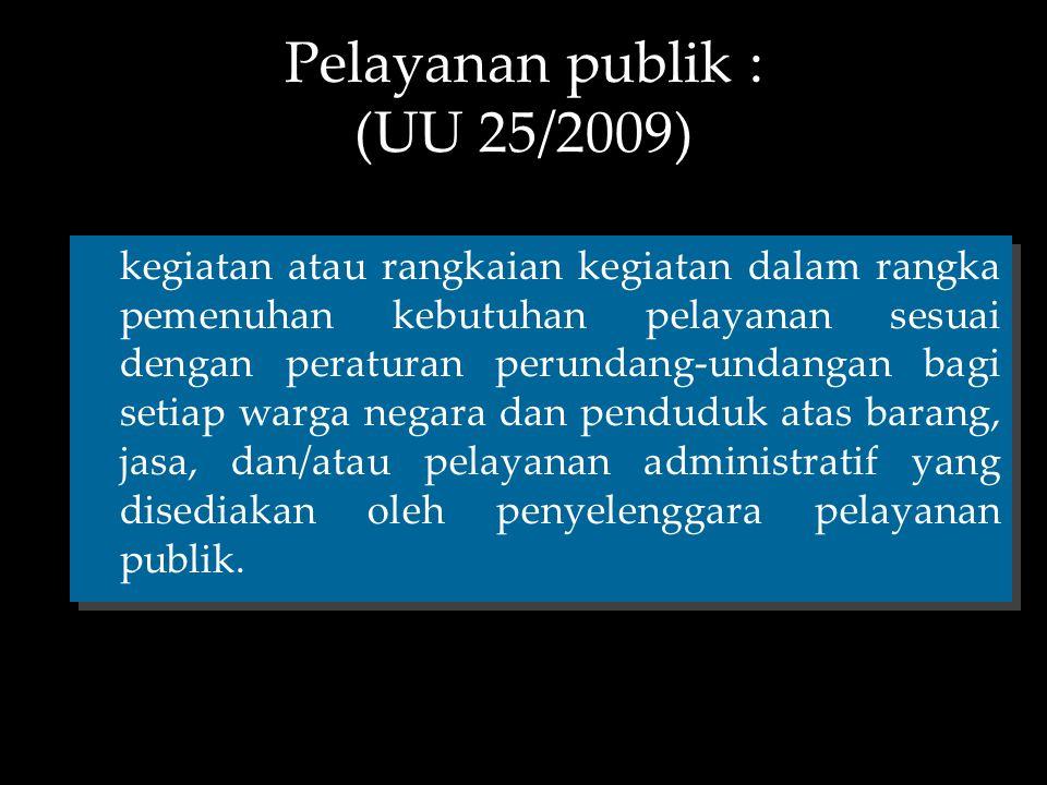 Pelayanan publik : (UU 25/2009)