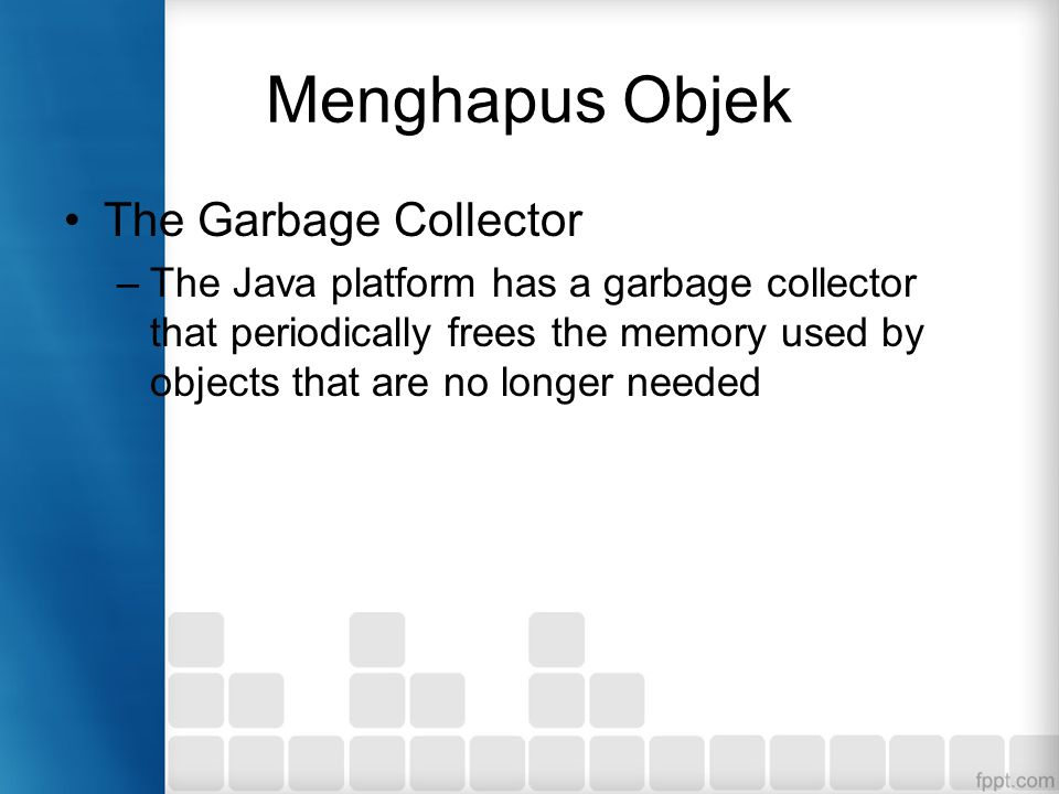 Menghapus Objek The Garbage Collector