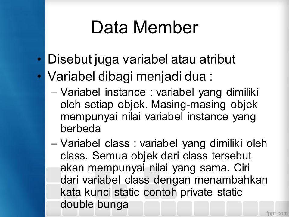 Data Member Disebut juga variabel atau atribut