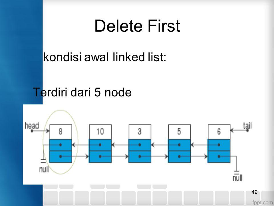 Delete First kondisi awal linked list: Terdiri dari 5 node