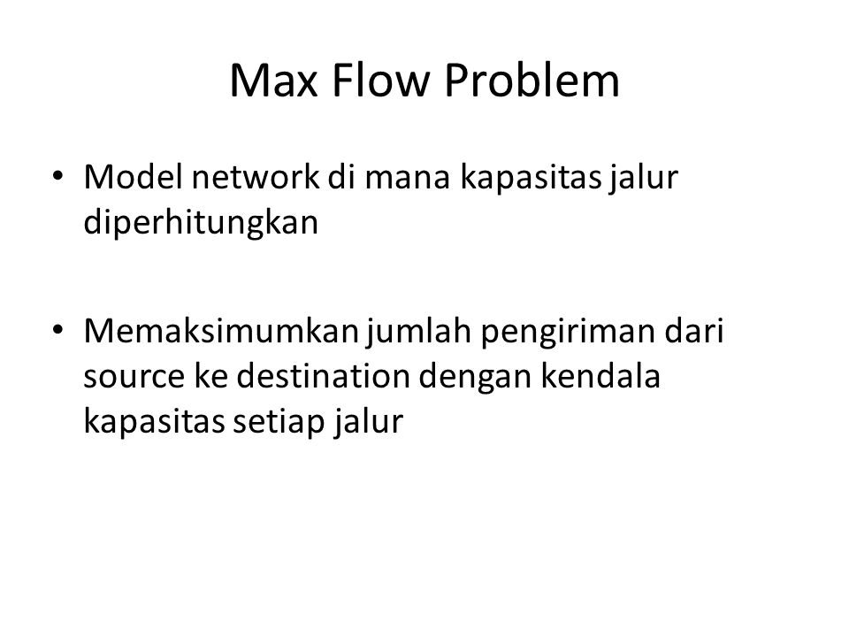 Max Flow Problem Model network di mana kapasitas jalur diperhitungkan