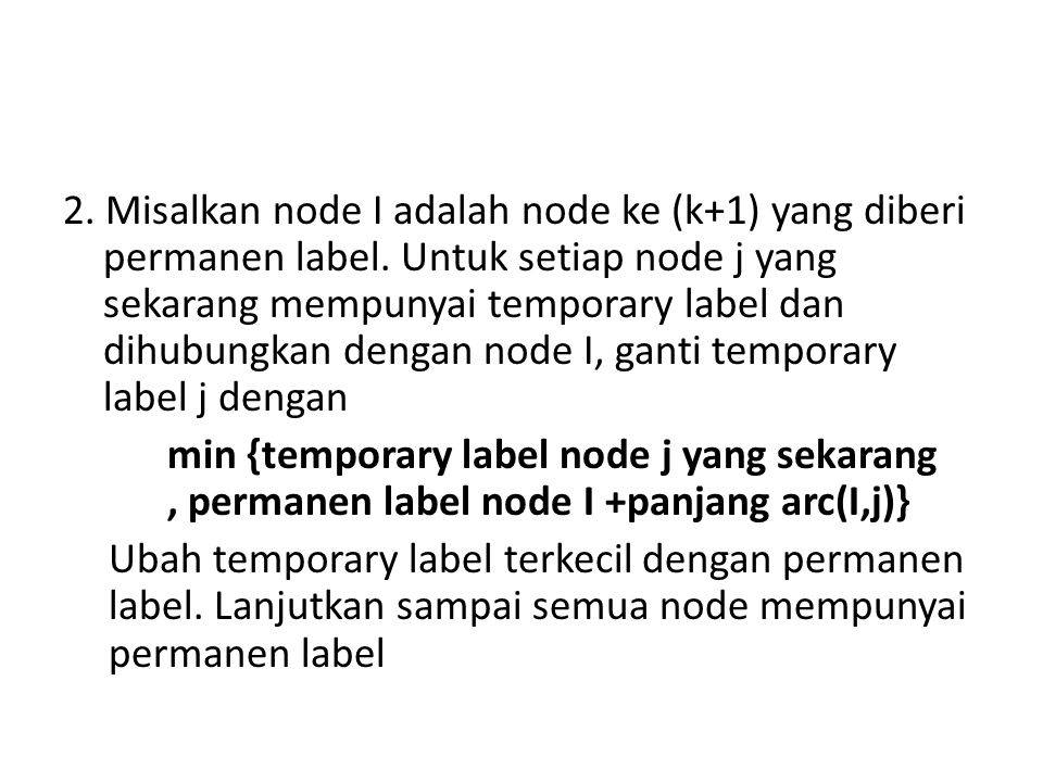 2. Misalkan node I adalah node ke (k+1) yang diberi permanen label