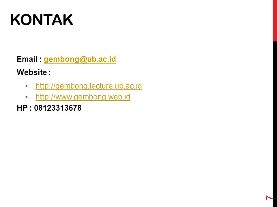 KONTAK Email : gembong@ub.ac.id. Website : http://gembong.lecture.ub.ac.id. http://www.gembong.web.id.