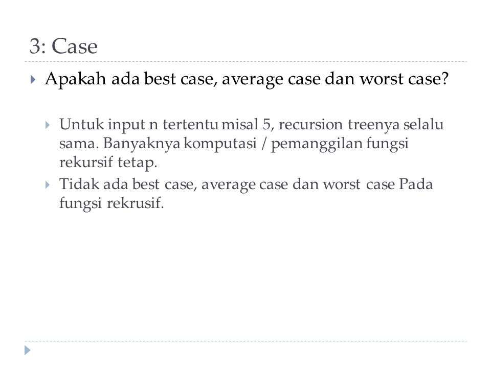 3: Case Apakah ada best case, average case dan worst case