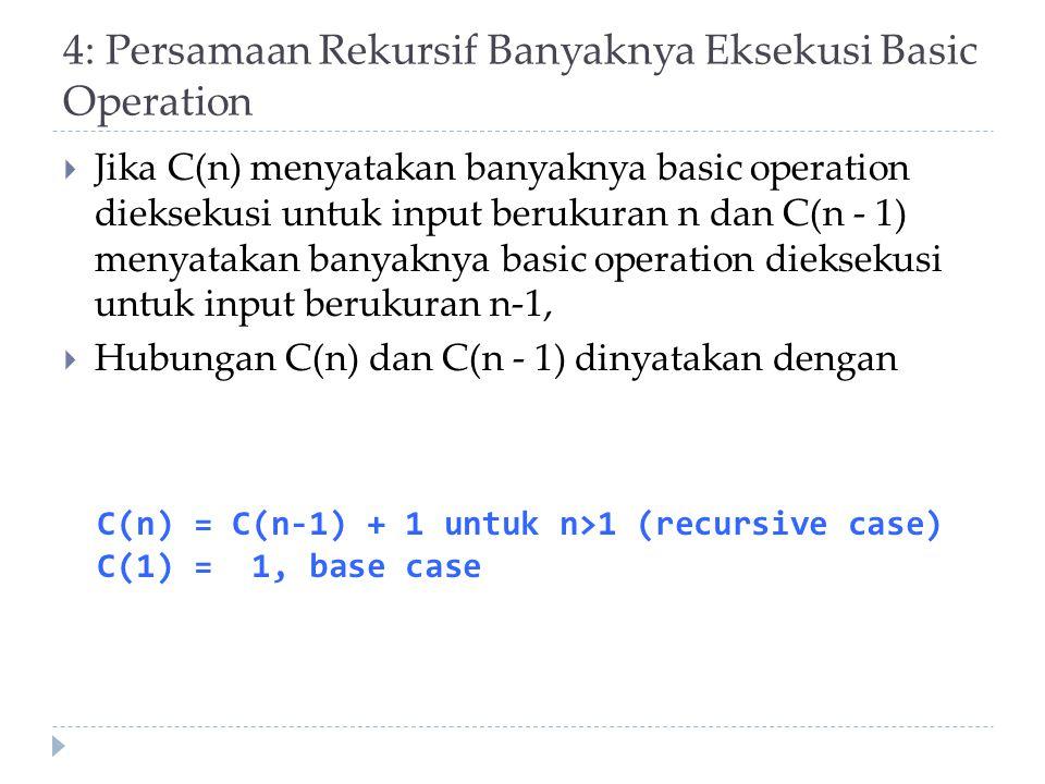 4: Persamaan Rekursif Banyaknya Eksekusi Basic Operation