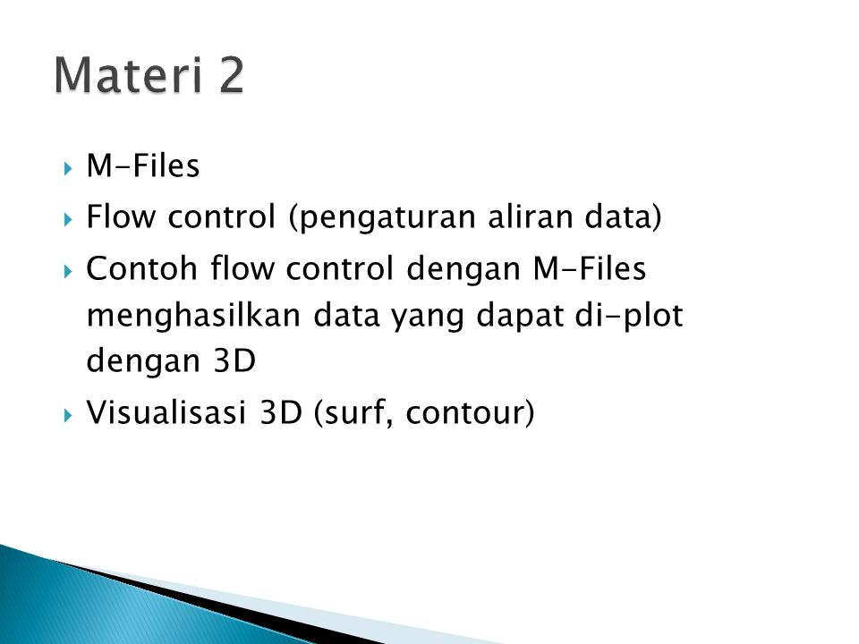 Materi 2 M-Files Flow control (pengaturan aliran data)