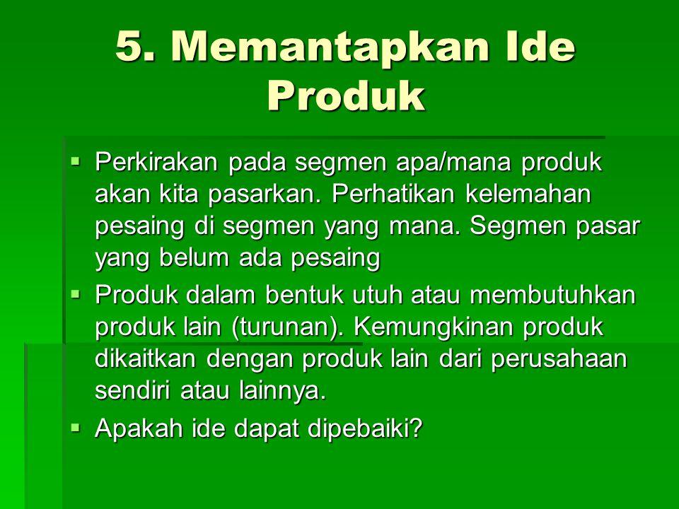 5. Memantapkan Ide Produk