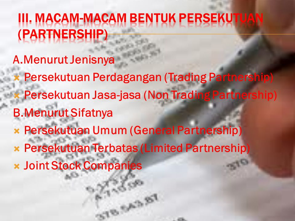 III. Macam-macam bentuk persekutuan (Partnership)