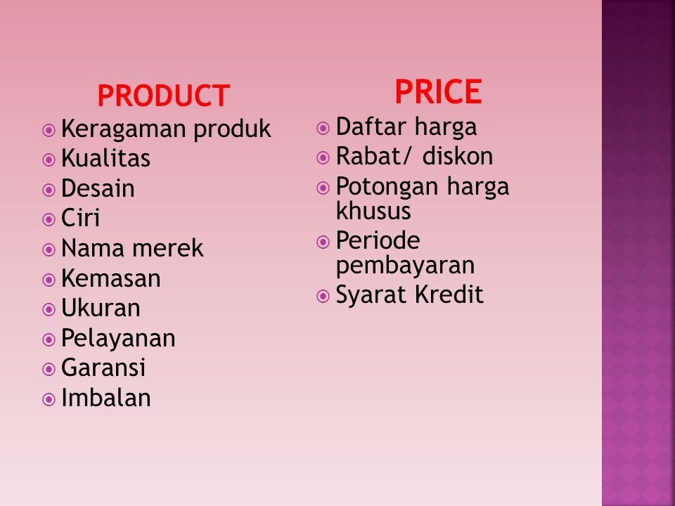PRICE PRODUCT Daftar harga Keragaman produk Rabat/ diskon Kualitas