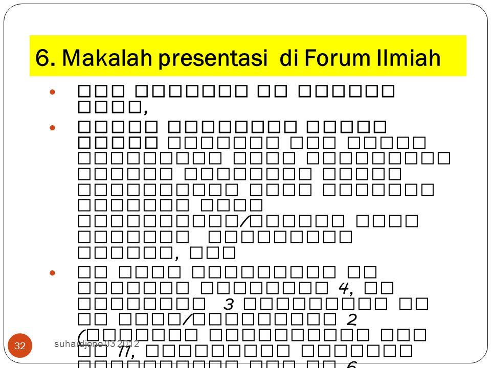 6. Makalah presentasi di Forum Ilmiah