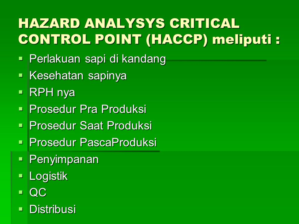 HAZARD ANALYSYS CRITICAL CONTROL POINT (HACCP) meliputi :