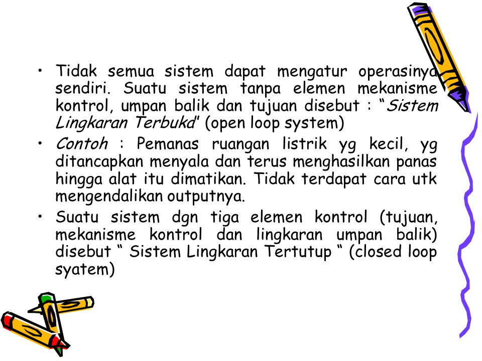Tidak semua sistem dapat mengatur operasinya sendiri