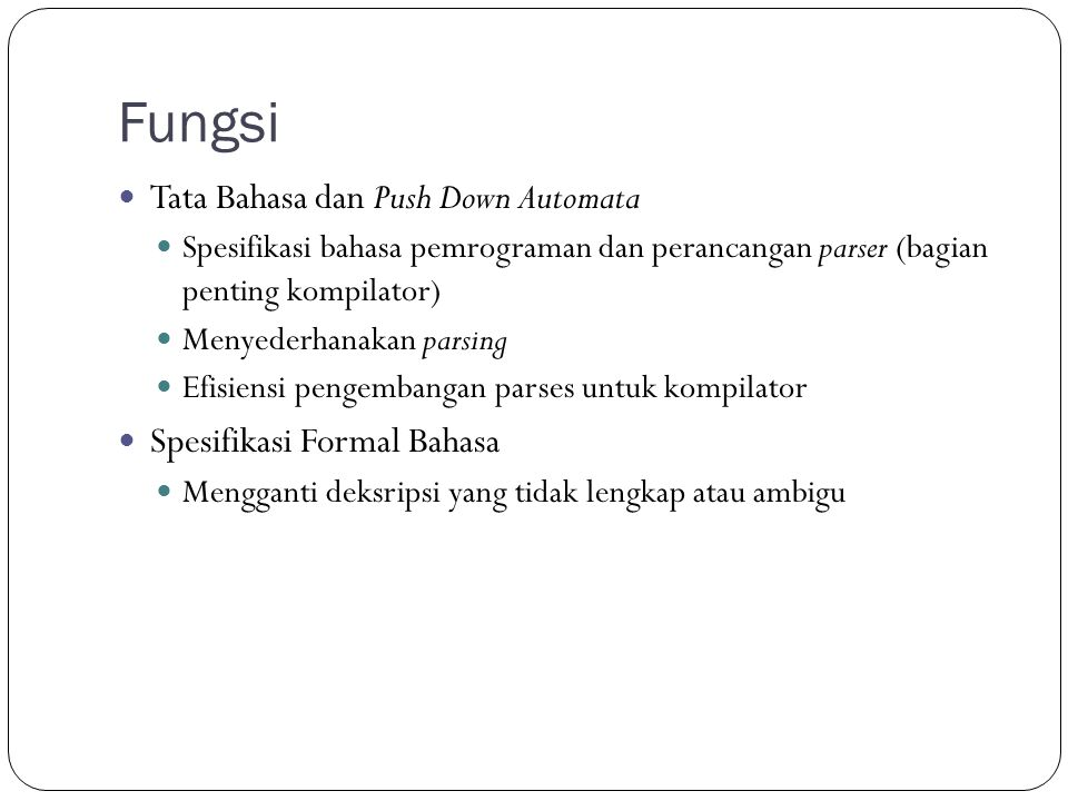 Fungsi Tata Bahasa dan Push Down Automata Spesifikasi Formal Bahasa