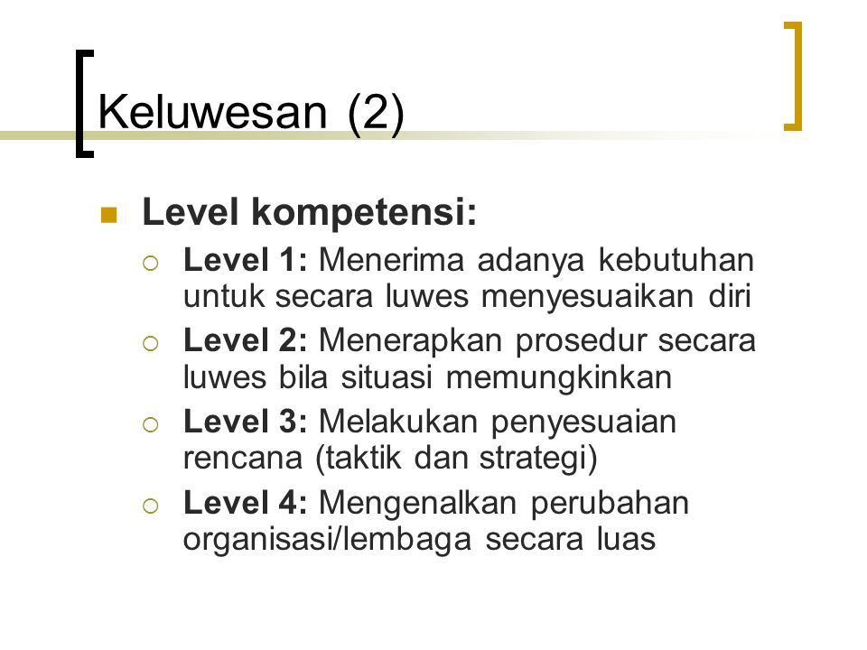 Keluwesan (2) Level kompetensi: