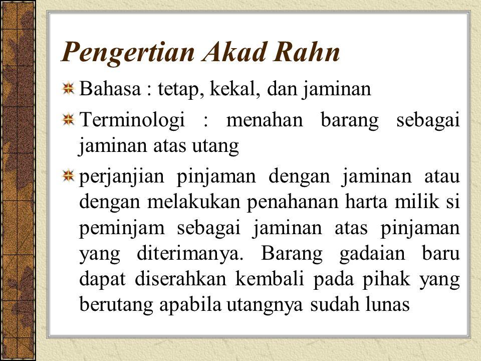 Pengertian Akad Rahn Bahasa : tetap, kekal, dan jaminan