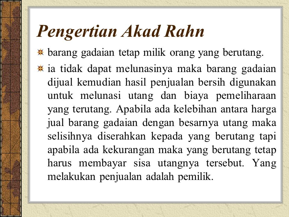 Pengertian Akad Rahn barang gadaian tetap milik orang yang berutang.