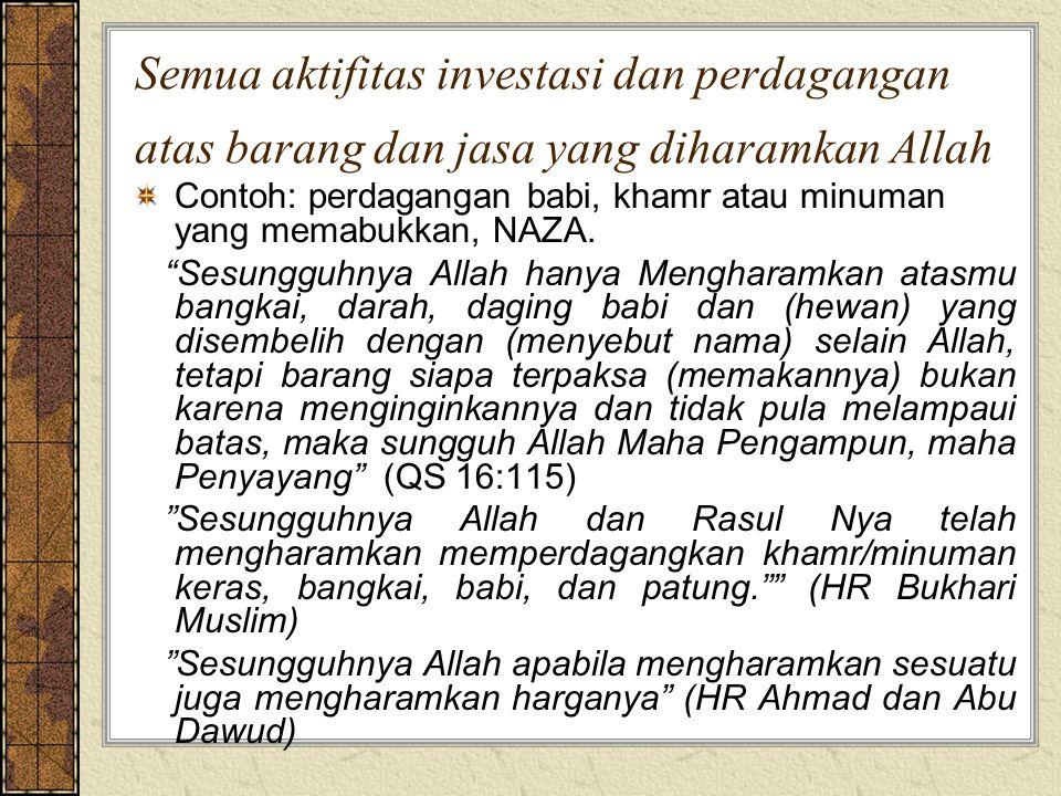 Semua aktifitas investasi dan perdagangan atas barang dan jasa yang diharamkan Allah