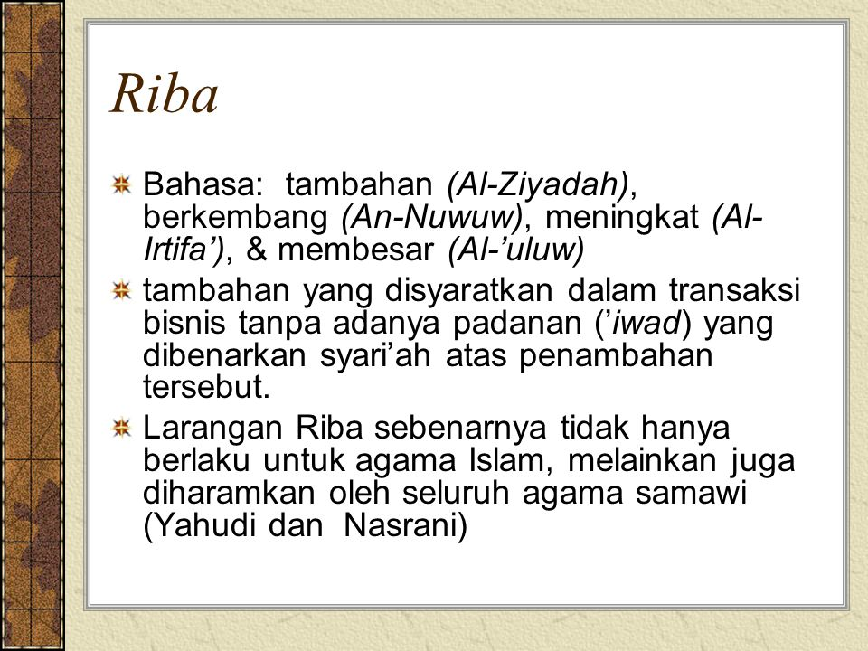 Riba Bahasa: tambahan (Al-Ziyadah), berkembang (An-Nuwuw), meningkat (Al-Irtifa'), & membesar (Al-'uluw)
