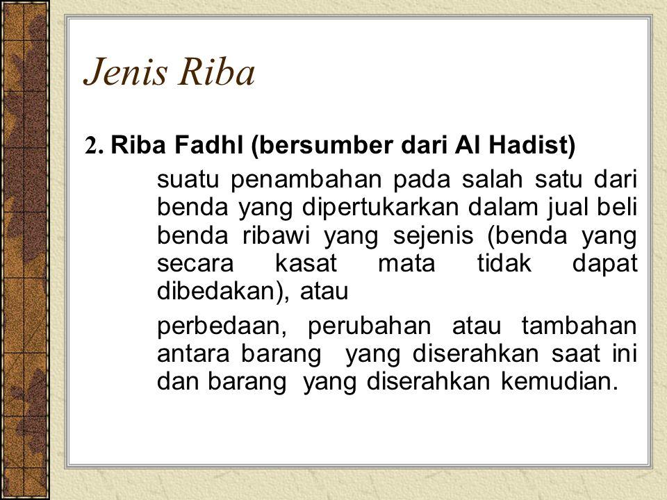 Jenis Riba 2. Riba Fadhl (bersumber dari Al Hadist)