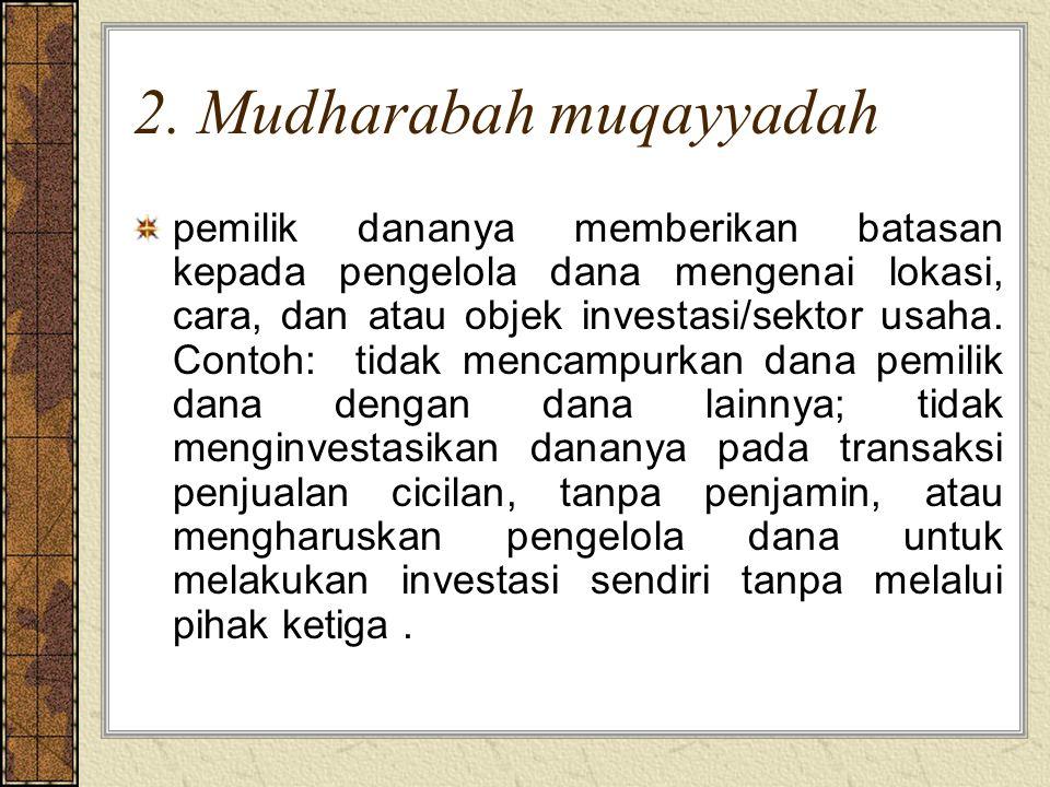 2. Mudharabah muqayyadah