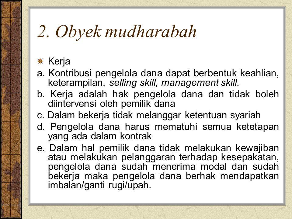 2. Obyek mudharabah Kerja