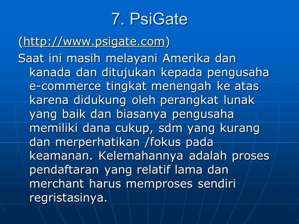 7. PsiGate (http://www.psigate.com)