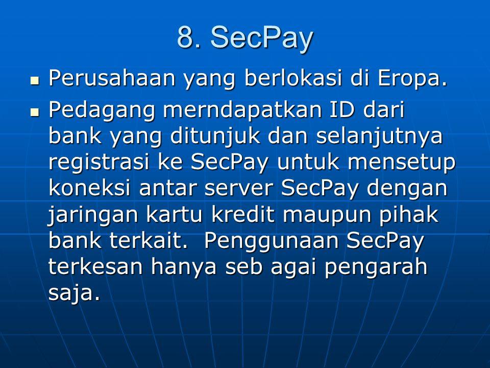 8. SecPay Perusahaan yang berlokasi di Eropa.