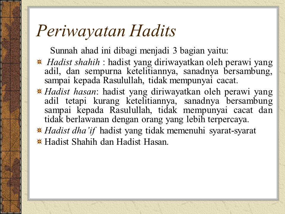 Periwayatan Hadits Sunnah ahad ini dibagi menjadi 3 bagian yaitu: