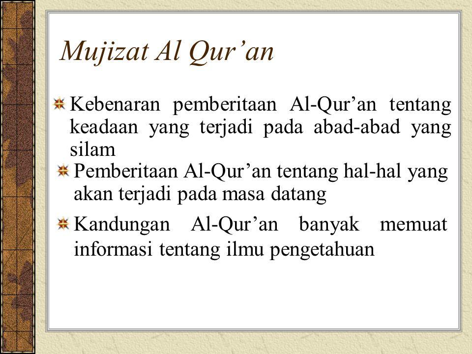 Mujizat Al Qur'an Kebenaran pemberitaan Al-Qur'an tentang keadaan yang terjadi pada abad-abad yang silam.