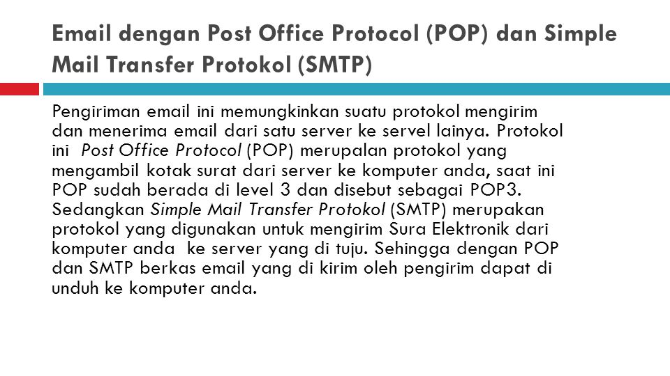 Email dengan Post Office Protocol (POP) dan Simple Mail Transfer Protokol (SMTP)