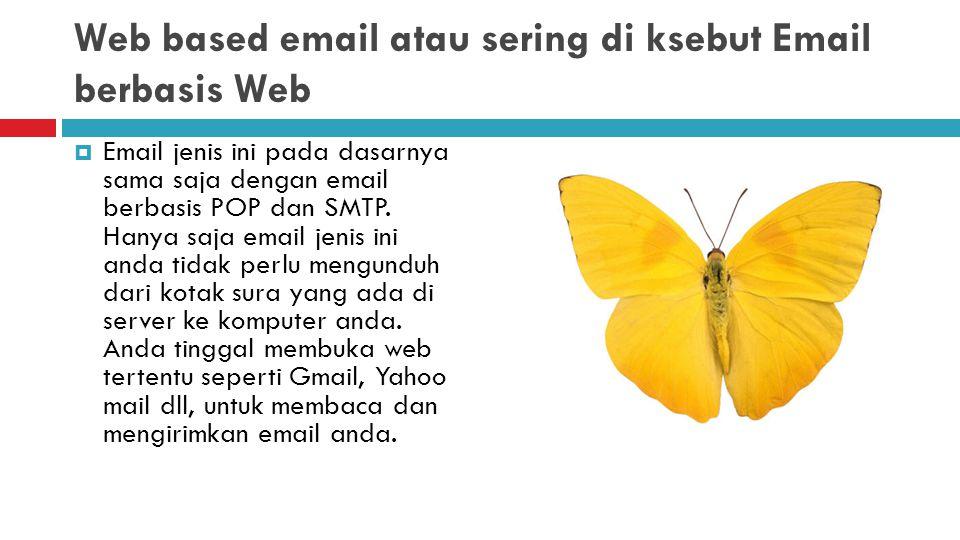 Web based email atau sering di ksebut Email berbasis Web