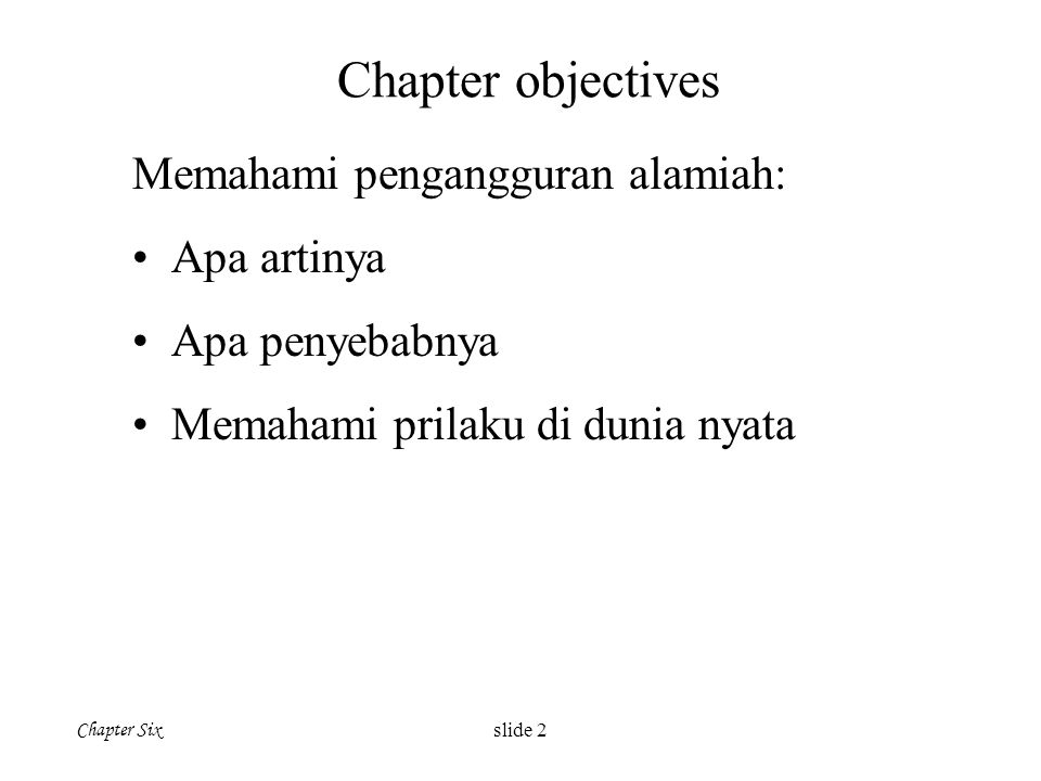 Chapter objectives Memahami pengangguran alamiah: Apa artinya