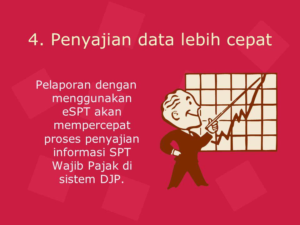 4. Penyajian data lebih cepat