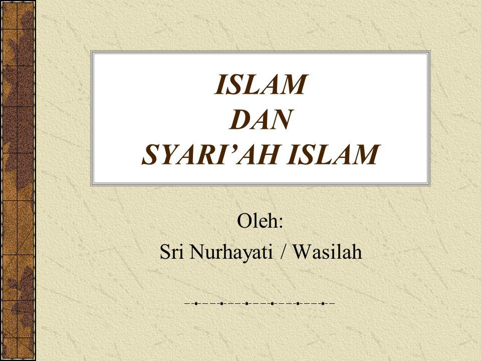 ISLAM DAN SYARI'AH ISLAM