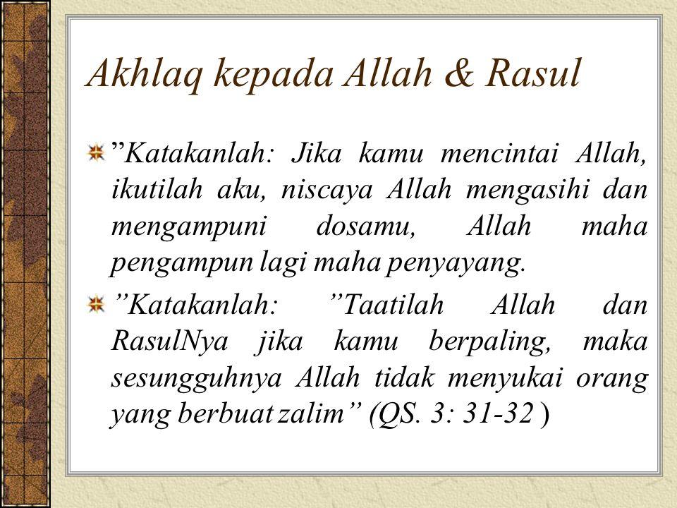 Akhlaq kepada Allah & Rasul