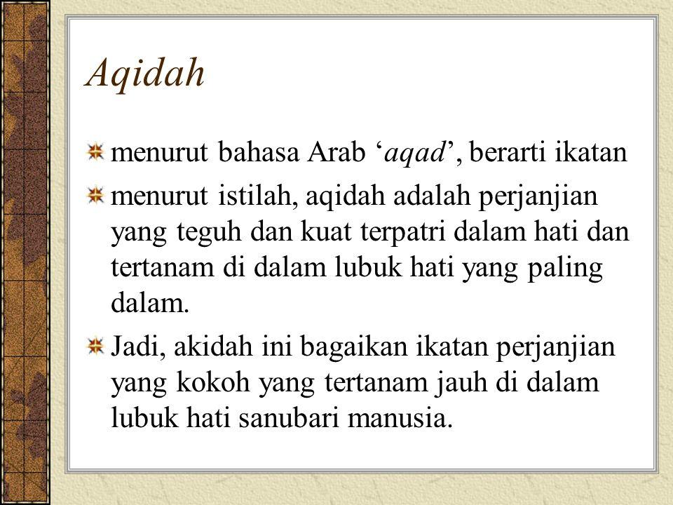 Aqidah menurut bahasa Arab 'aqad', berarti ikatan